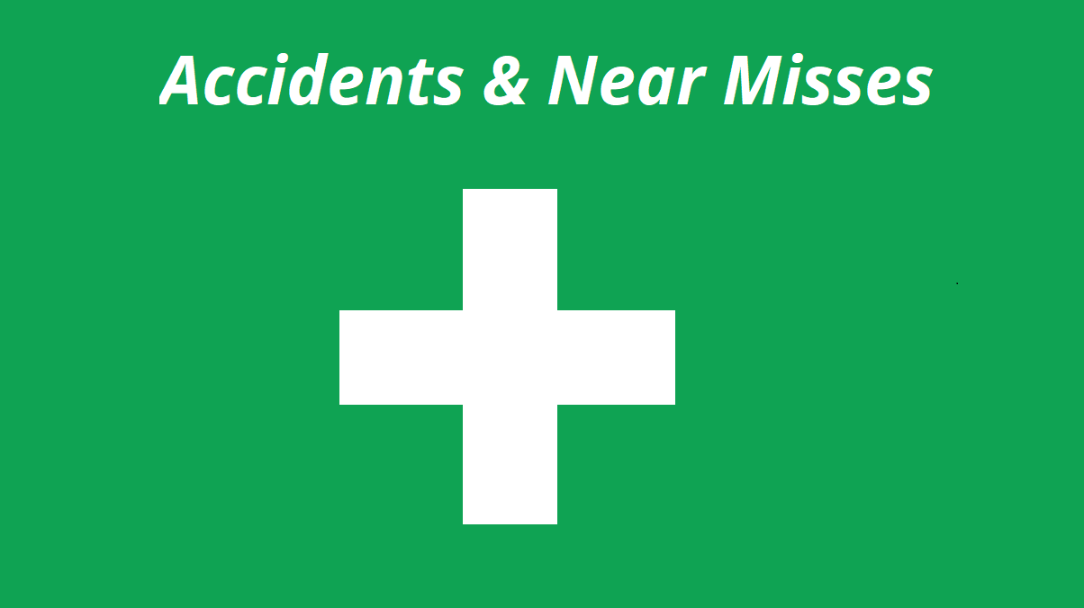 Accidents & Near Misses